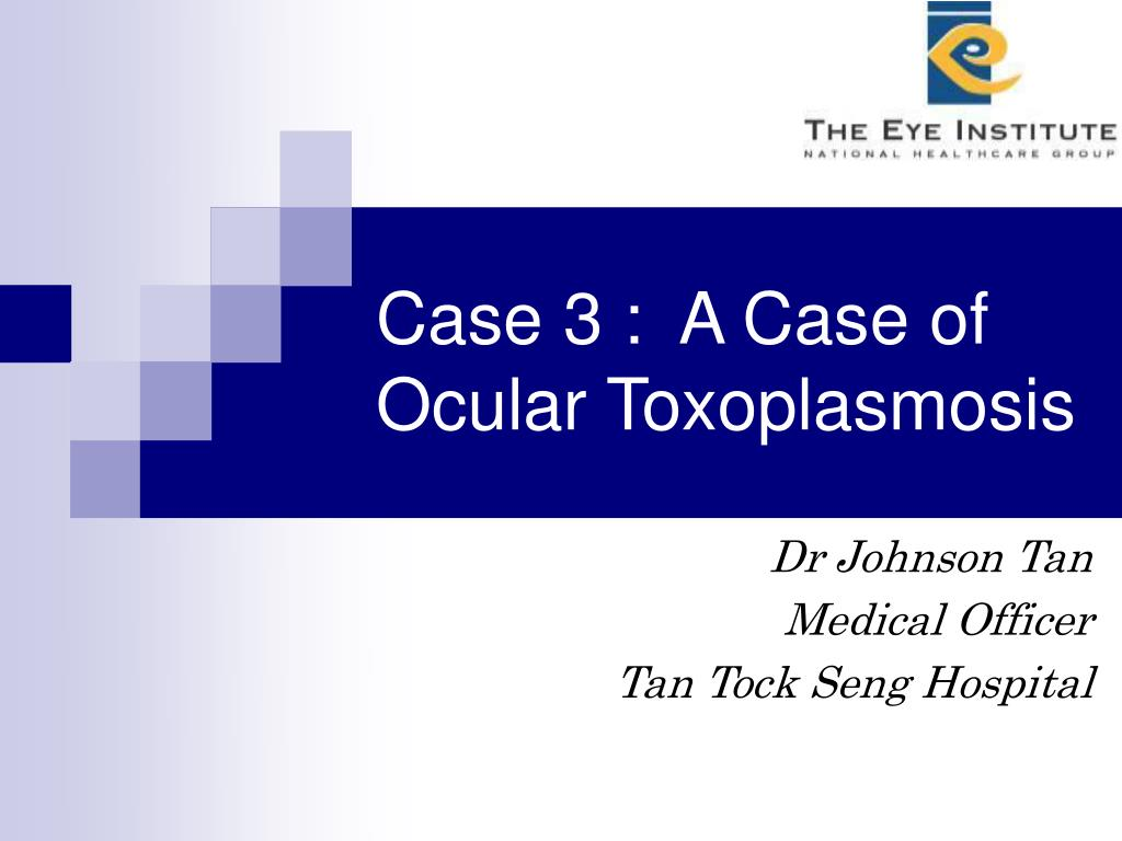 case 3 a case of ocular toxoplasmosis l.