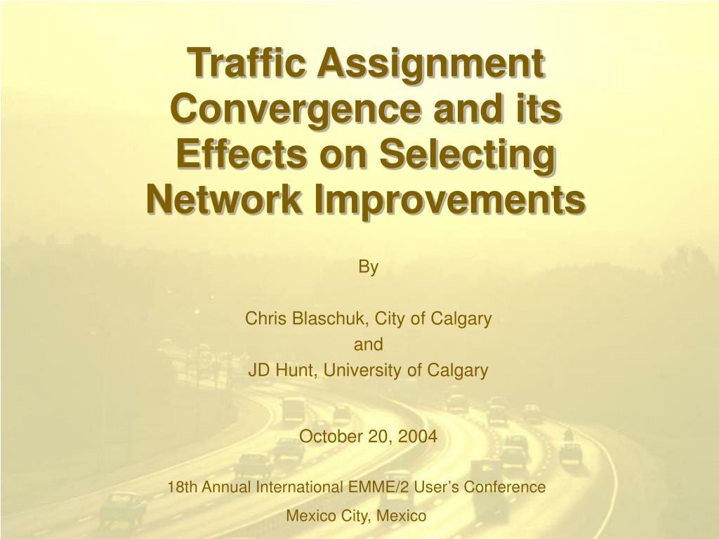 traffic assignment convergence and its effects on selecting network improvements l.