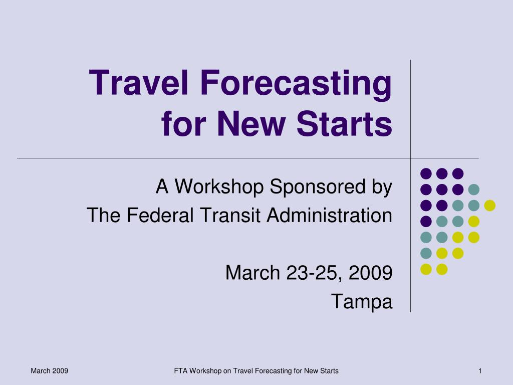 travel forecasting for new starts l.