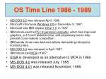 os time line 1986 1989