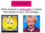 distraught