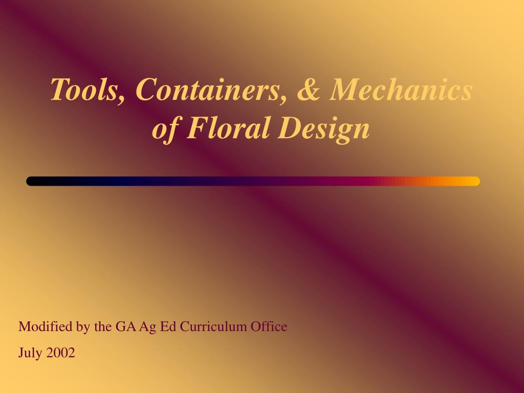 tools containers mechanics of floral design l.