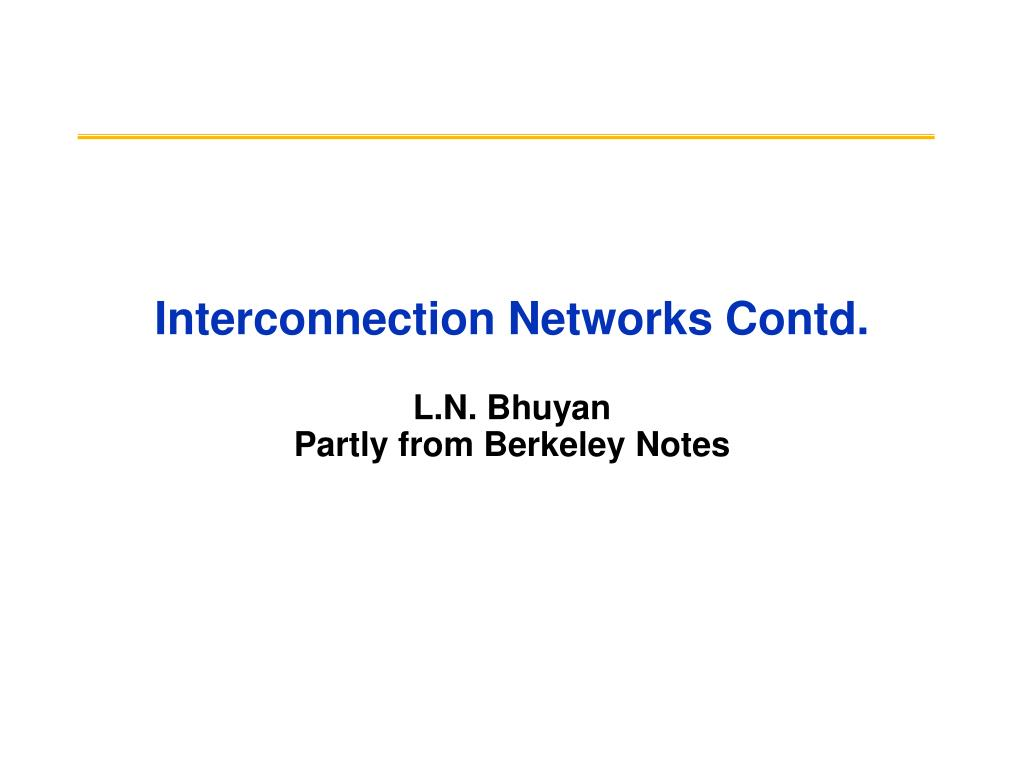 Interconnection Networks Contd.