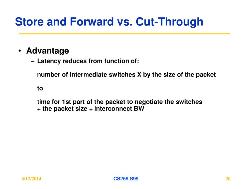 Store and Forward vs. Cut-Through