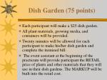 dish garden 75 points