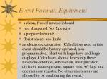 event format equipment
