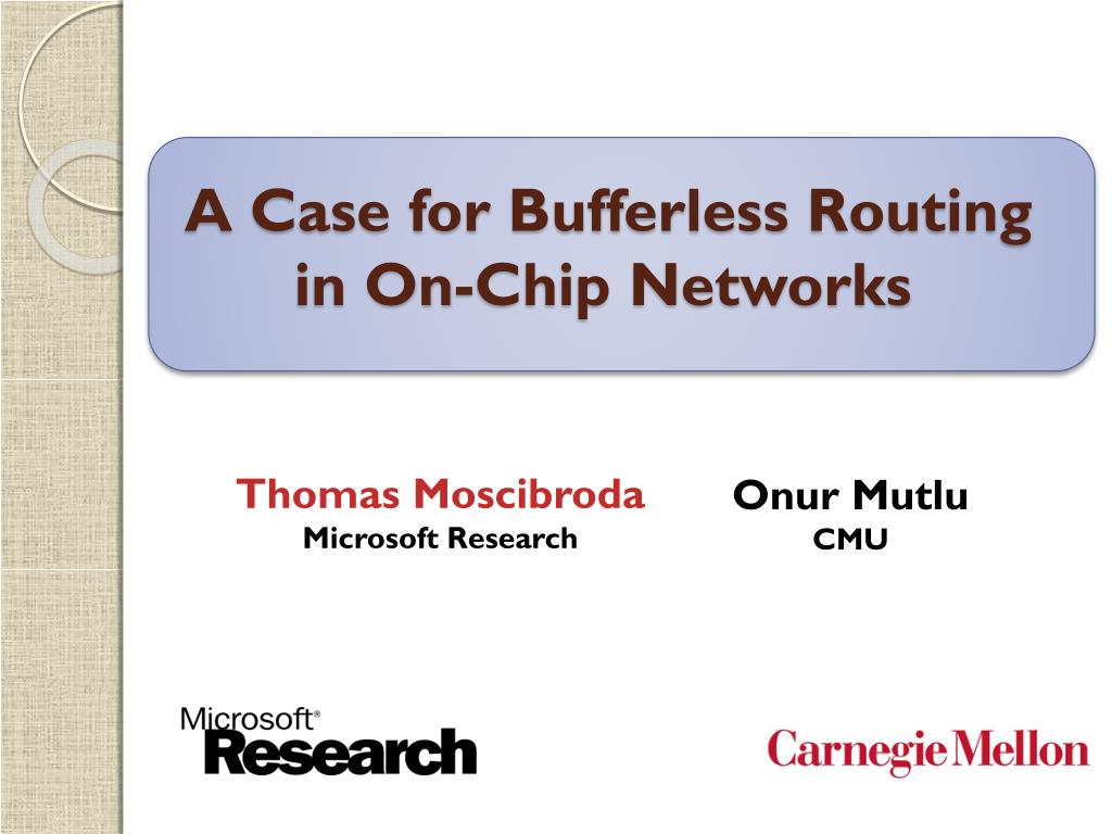a case for bufferless routing in on chip networks l.