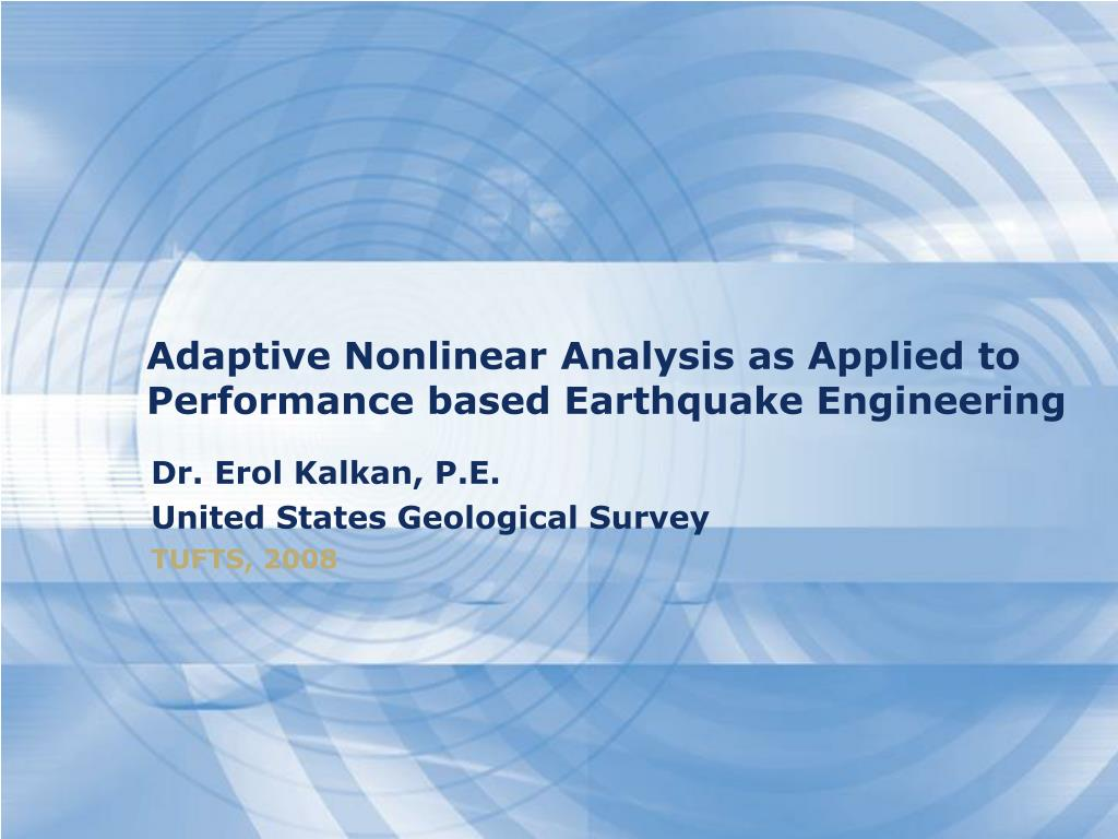 adaptive nonlinear analysis as applied to performance based earthquake engineering l.