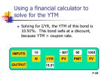 using a financial calculator to solve for the ytm