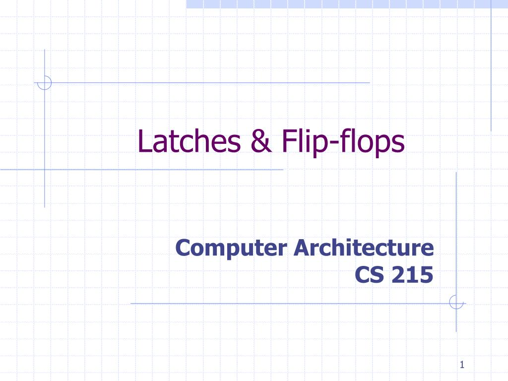 Ppt Latches Flip Flops Powerpoint Presentation Id335711 How To Build Monostable Flop L