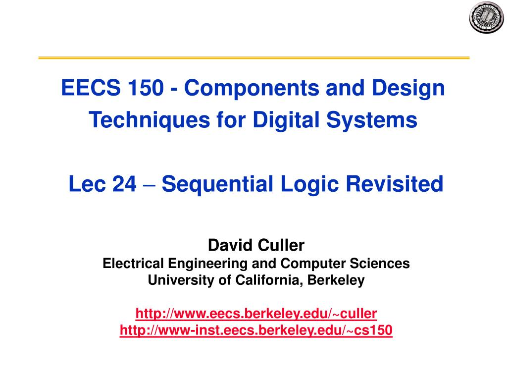 eecs 150 components and design techniques for digital systems lec 24 sequential logic revisited l.