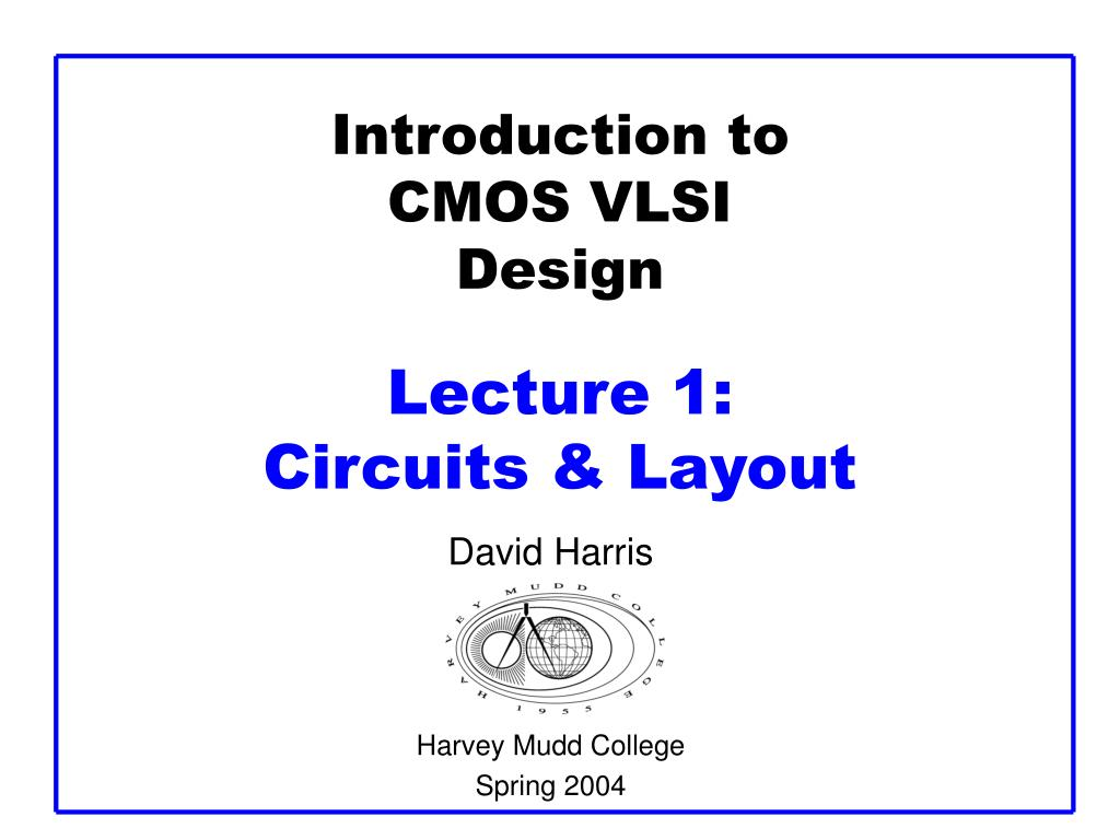 introduction to cmos vlsi design lecture 1 circuits layout l.
