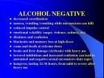 alcohol negative