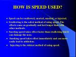 how is speed used
