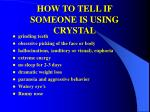 how to tell if someone is using crystal
