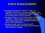 what is ketamine