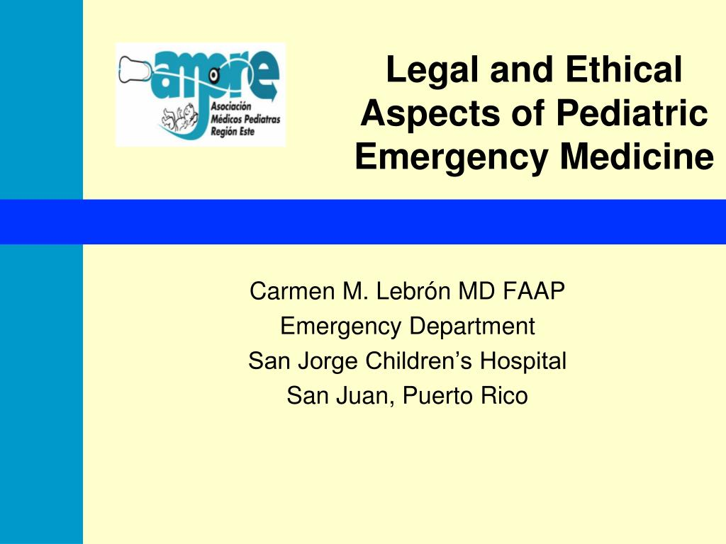 legal and ethical aspects of pediatric emergency medicine l.