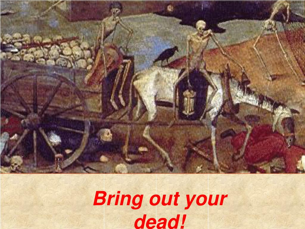 Bring out your dead!