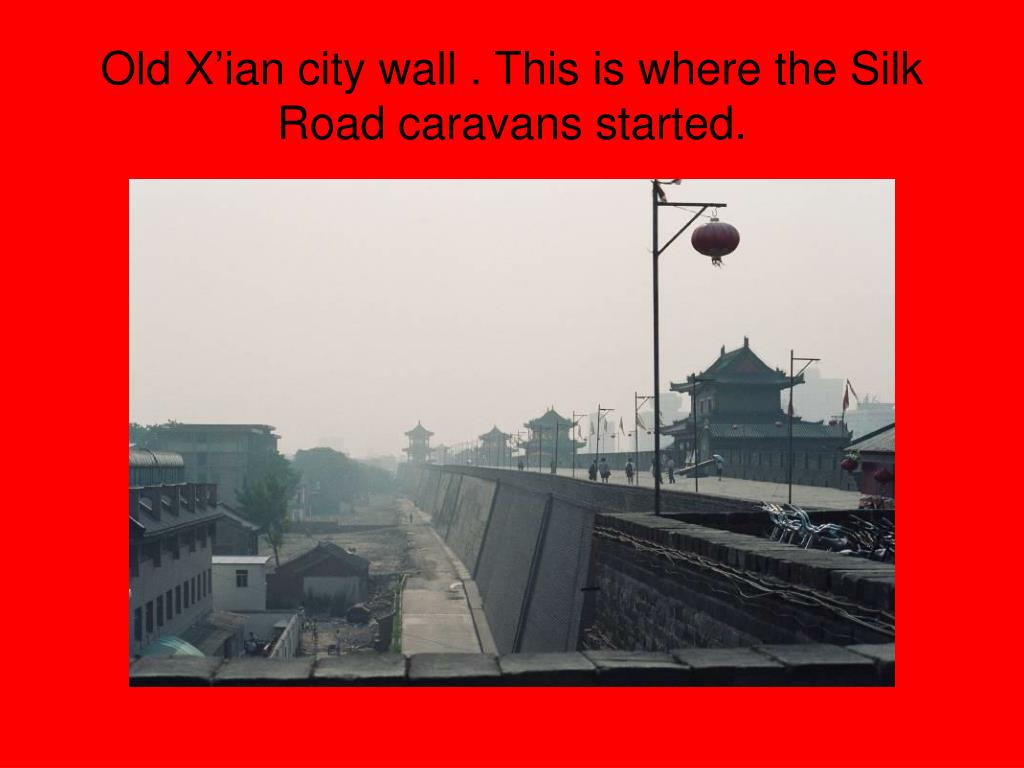 Old X'ian city wall . This is where the Silk Road caravans started.