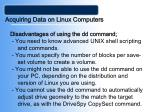 acquiring data on linux computers