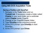 using ms dos acquisition tools17