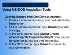 using ms dos acquisition tools32