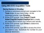 using ms dos acquisition tools37