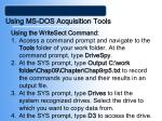 using ms dos acquisition tools40