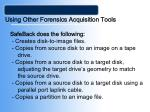 using other forensics acquisition tools