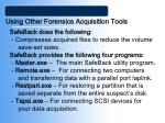 using other forensics acquisition tools49