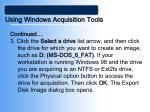 using windows acquisition tools45