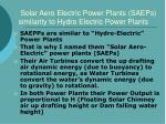 solar aero electric power plants saeps similarity to hydro electric power plants