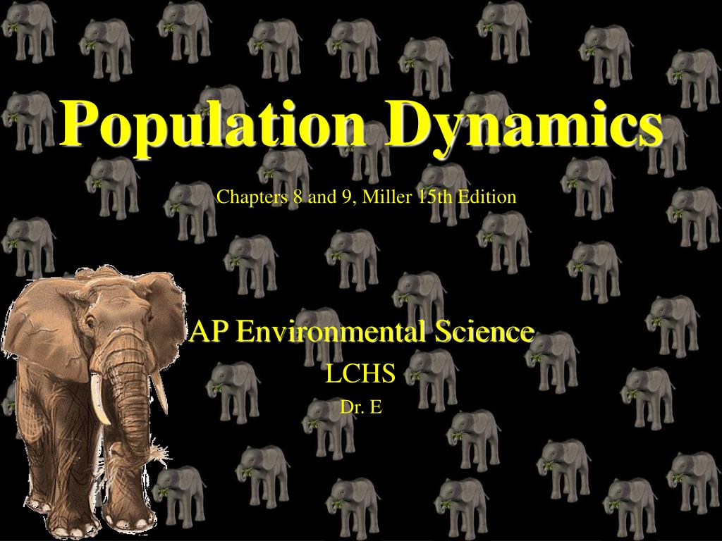population dynamics chapters 8 and 9 miller 15th edition l.