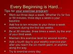 every beginning is hard