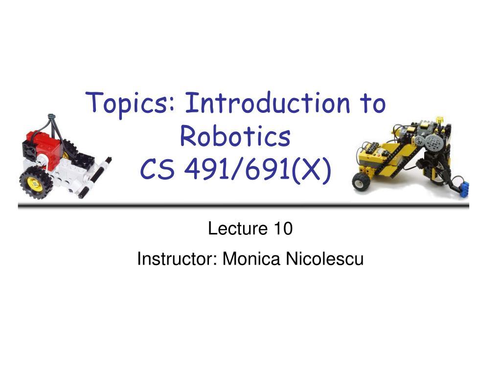 topics introduction to robotics cs 491 691 x l.