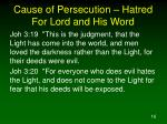 cause of persecution hatred for lord and his word