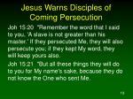 jesus warns disciples of coming persecution