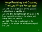 keep rejoicing and obeying the lord when persecuted24