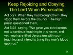 keep rejoicing and obeying the lord when persecuted26