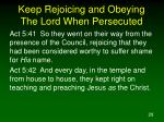 keep rejoicing and obeying the lord when persecuted28