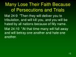 many lose their faith because of persecutions and trials