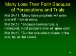 many lose their faith because of persecutions and trials14