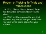 repent of yielding to trials and persecutions