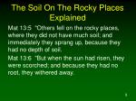 the soil on the rocky places explained