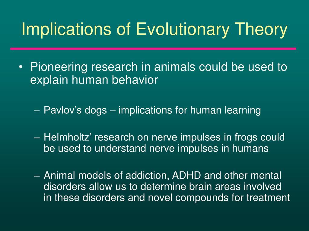 Implications of Evolutionary Theory