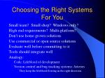 choosing the right systems for you