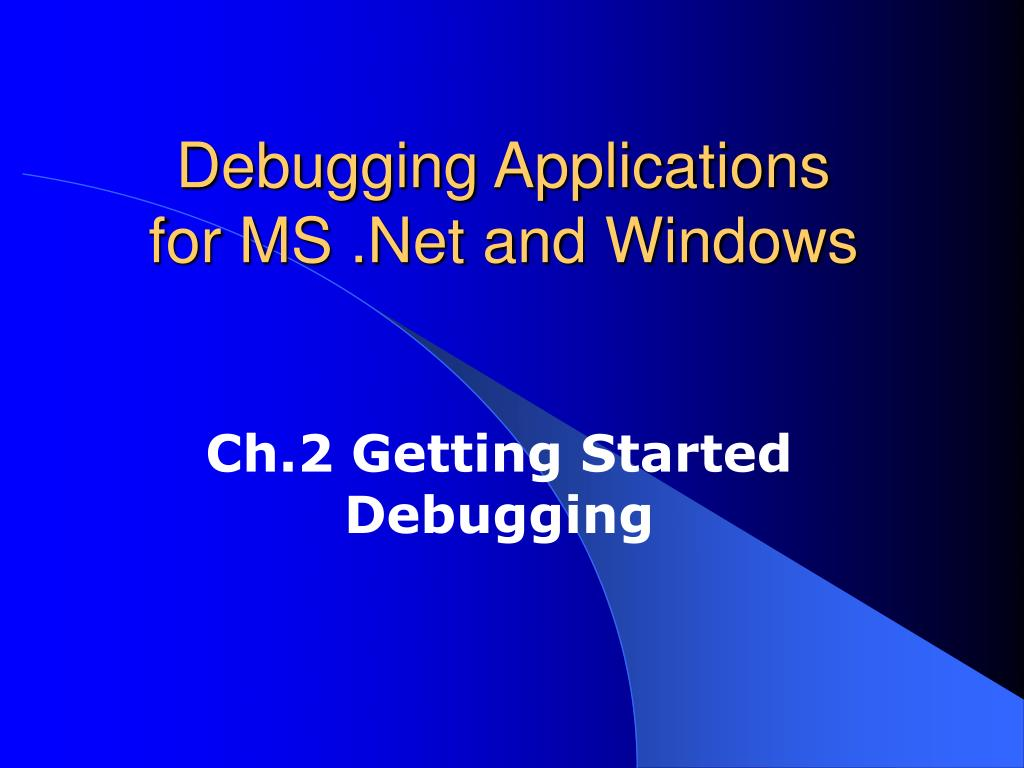 debugging applications for ms net and windows l.