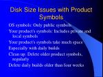 disk size issues with product symbols