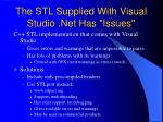 the stl supplied with visual studio net has issues