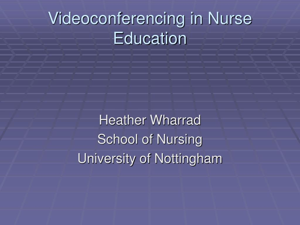 videoconferencing in nurse education l.